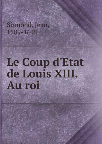 Фото - Jean Sirmond Le Coup d.Etat de Louis XIII. Au roi jean paul gaultier le male