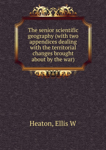 The senior scientific geography (with two appendices dealing