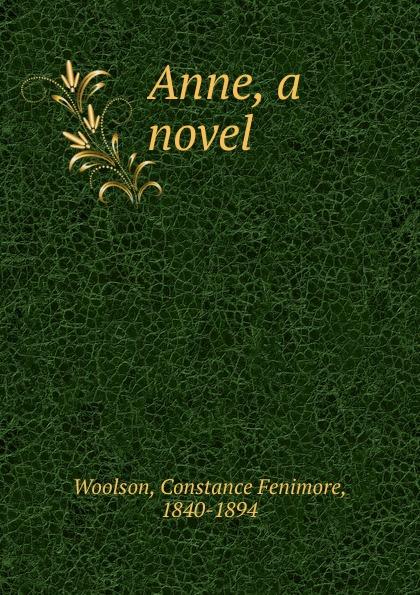 Constance Fenimore Woolson Anne, a novel цена в Москве и Питере