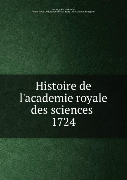 John Adams Histoire de l.academie royale des sciences l histoire de l academie memoires de l academie imperiale des sciences de st petersbourg tome v