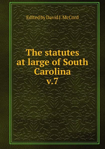 David J. McCord The statutes at large of South Carolina at large
