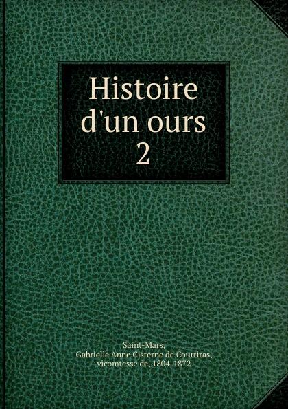 ours ours el Gabrielle Anne Cisterne de Courtiras Saint-Mars Histoire d.un ours