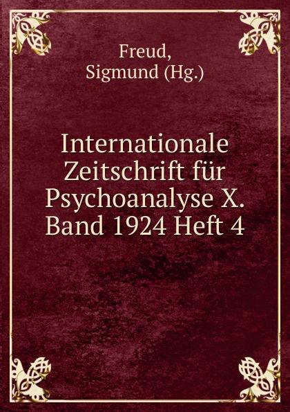 Internationale Zeitschrift fur Psychoanalyse X. Band 1924 Heft 4