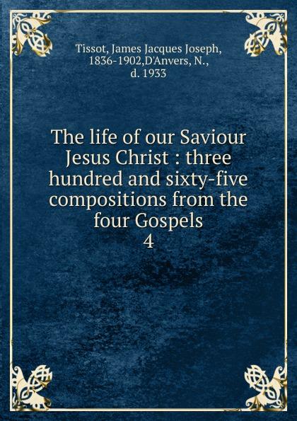James Jacques Joseph Tissot The life of our Saviour Jesus Christ levedeva e cathedral of christ the saviour