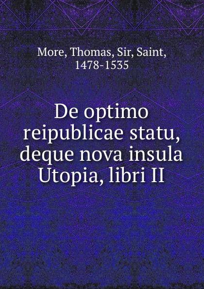Thomas More De optimo reipublicae statu, deque nova insula Utopia, libri II. недорого