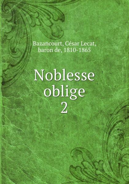 цена на César Lecat Bazancourt Noblesse oblige