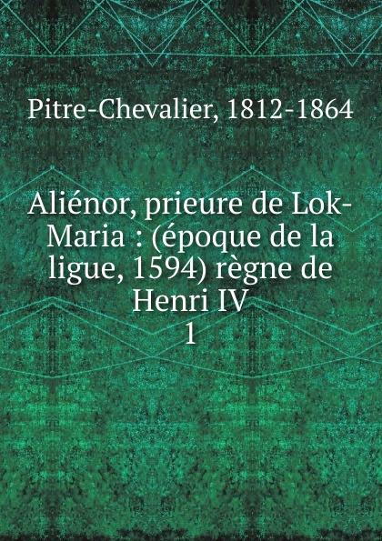 Pitre-Chevalier Alienor, prieure de Lok-Maria