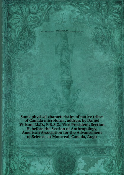 Daniel Wilson Some physical characteristics of native tribes of Canada microform