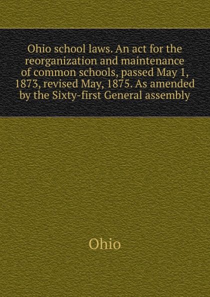 Ohio Ohio school laws. An act for the reorganization and maintenance of common schools, passed May 1, 1873, revised May, 1875. As amended by the Sixty-first General assembly original oem chip resetter for t6710 t6711 maintenance tank printers
