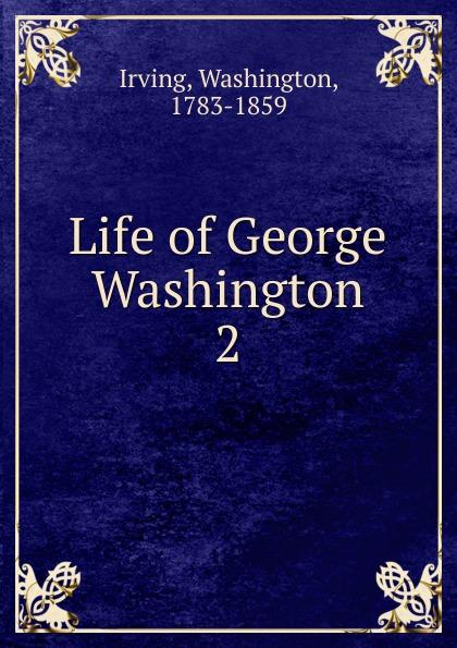 лучшая цена Irving Washington Life of George Washington