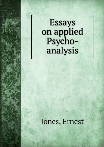 Ernest Jones Essays on applied Psycho-analysis ferenczi sándor contributions to psycho analysis