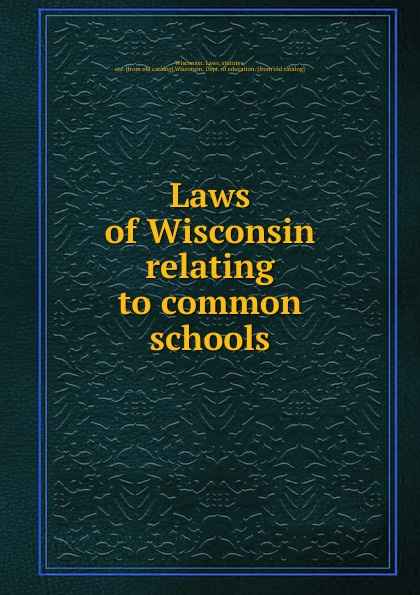 Laws of Wisconsin relating to common schools printer not printing text