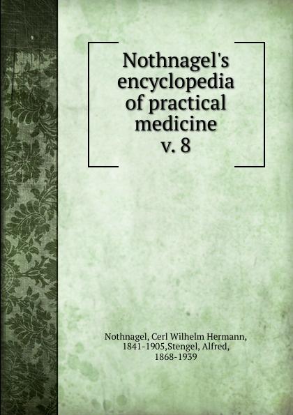 Cerl Wilhelm Hermann Nothnagel Nothnagel.s encyclopedia of practical medicine marios loukas bergman s comprehensive encyclopedia of human anatomic variation