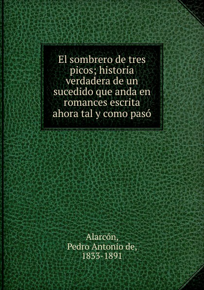 цена на Pedro A. de Alarcón El sombrero de tres picos