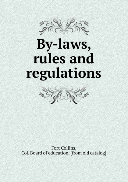 Fort Collins By-laws, rules and regulations