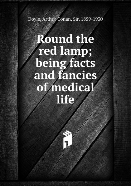 Doyle Arthur Conan Round the red lamp doyle a c round the red lamp
