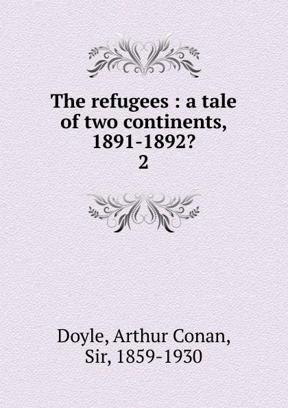 Doyle Arthur Conan The refugees