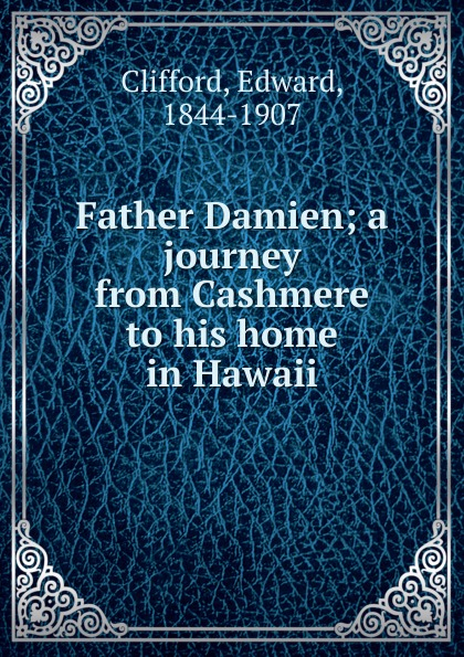 Edward Clifford Father Damien damien faivre iron oxides from nature to applications