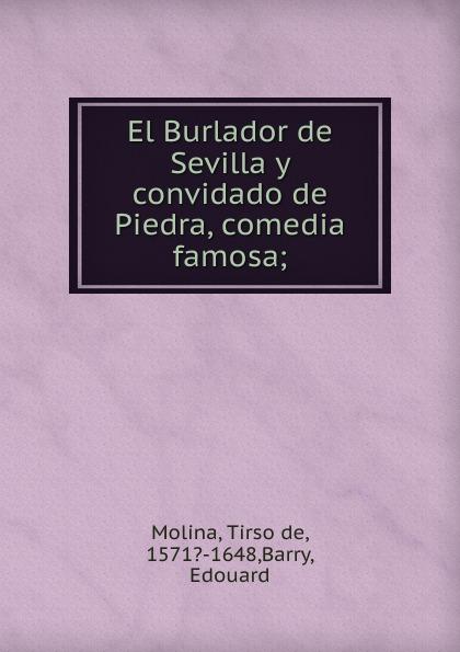 Фото - Tirso de Molina El Burlador de Sevilla y convidado de Piedra, comedia famosa comedia infantil