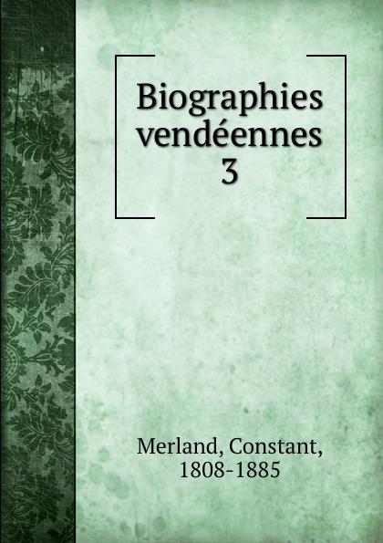 Constant Merland Biographies vendeennes messmer niort