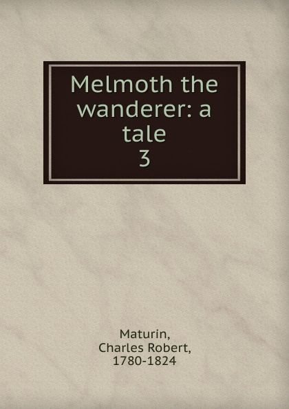 Charles Robert Maturin Melmoth the wanderer