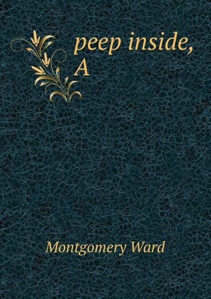 Montgomery Ward Peep inside, A peep ehasalu hullu munga päevik