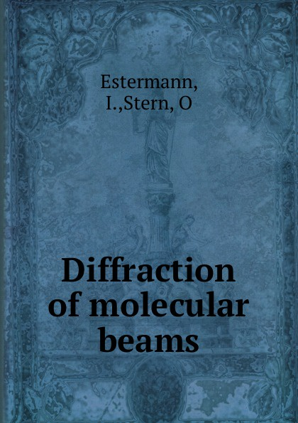 I. Estermann Diffraction of molecular beams pink kitty emerald diffraction glasses ultra emerald diffraction glasses highest quality diffraction effect