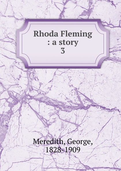 George Meredith Rhoda Fleming george meredith rhoda fleming volume 5
