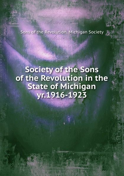 лучшая цена Society of the Sons of the Revolution in the State of Michigan