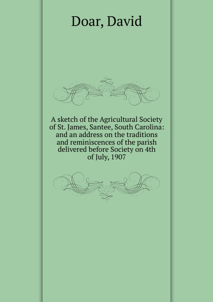 David Doar A sketch of the Agricultural Society of St. James, Santee, South Carolina david c mcclelland the achieving society