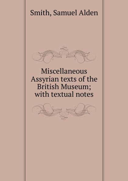 Samuel Alden Smith Miscellaneous Assyrian texts of the British Museum недорго, оригинальная цена