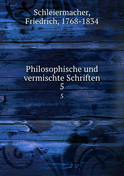 Friedrich Schleiermacher Philosophische und vermischte Schriften christian jacob kraus vermischte schriften über staatswirtschaftliche philosophische und andere gegenstände bd 4 t 2