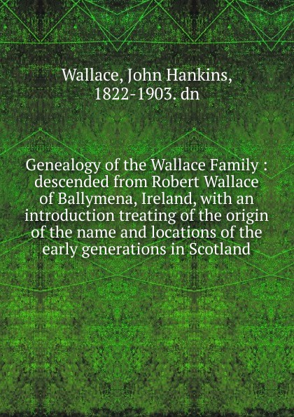 John Hankins Wallace Genealogy of the Wallace Family wallace