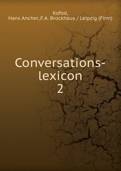 Hans Ancher Kofod Conversations-lexicon lexicon alpha