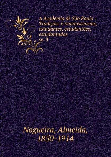 Almeida Nogueira A Academia de Sao Paulo цена