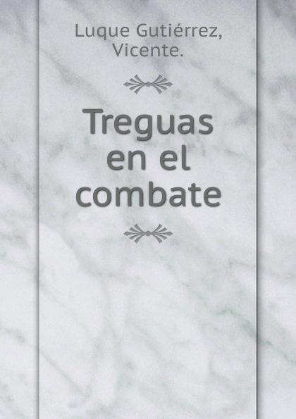 цена на Luque Gutiérrez Treguas en el combate