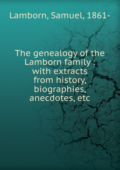 Samuel Lamborn The genealogy of the Lamborn family peter lamborn wilson false documents