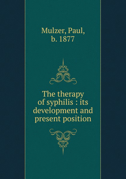 Paul Mulzer The therapy of syphilis
