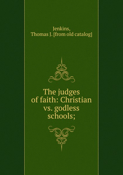 Thomas J. Jenkins The judges of faith thomas j jenkins the judges of faith