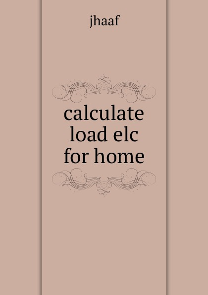 Calculate load elc for home