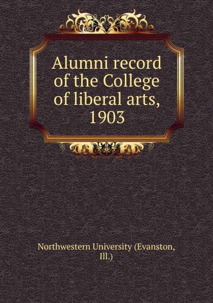 цены на Northwestern University Alumni record of the College of liberal arts, 1903  в интернет-магазинах