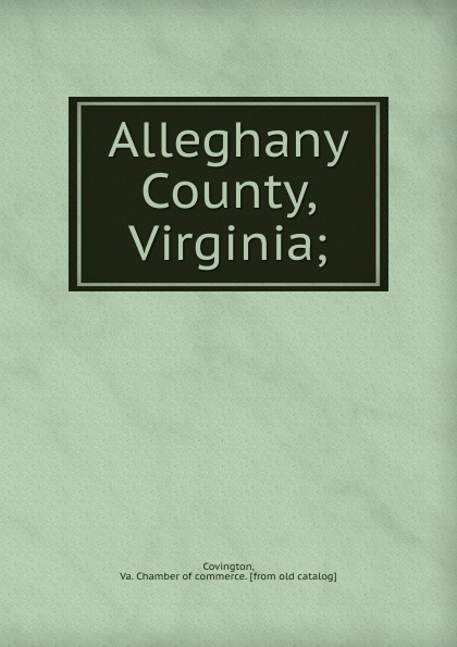 Chamber of commerce Covington Alleghany County, Virginia king george county virginia 1720 1990