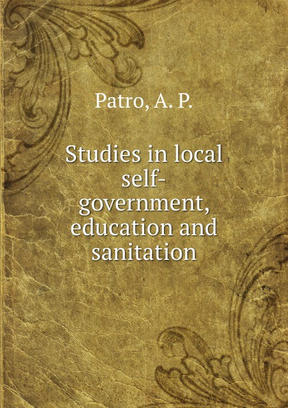 A.P. Patro Studies in local self-government, education and sanitation недорго, оригинальная цена