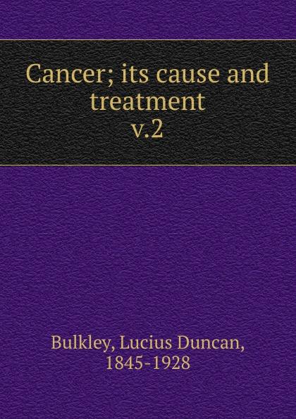 Lucius Duncan Bulkley Cancer