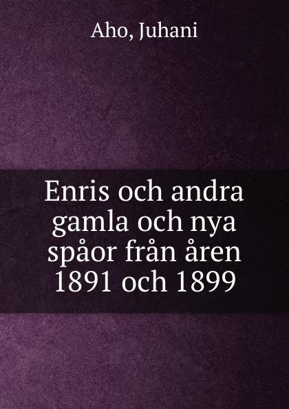 Juhani Aho Enris och andra gamla och nya spaor fran aren 1891 och 1899 j p wachlin bibelen eller den heliga skrift innehallande gamla och nya testamentets volume 2