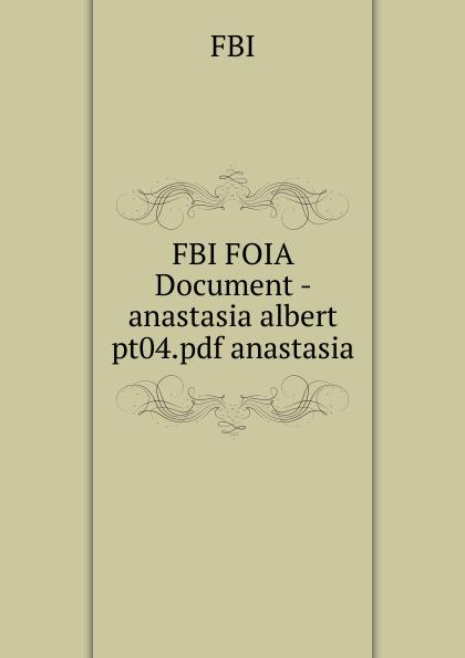 FBI FOIA Document - anastasia albert pt04.pdf anastasia anastasia novykh ezoosmos