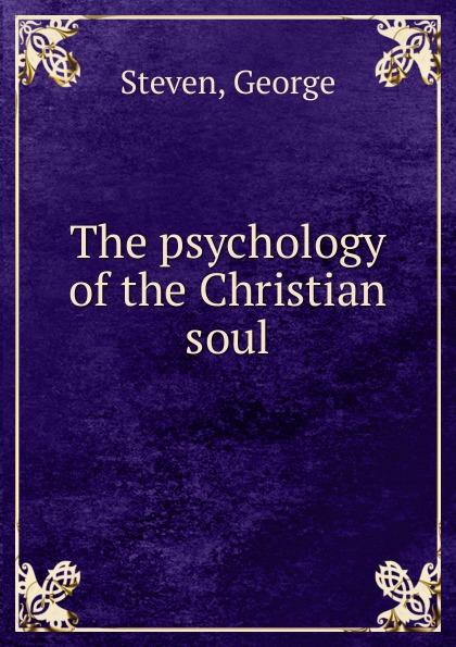 лучшая цена George Steven The psychology of the Christian soul