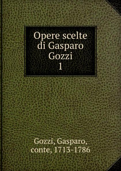 Gozzi Gasparo Opere scelte di Gasparo Gozzi цена и фото
