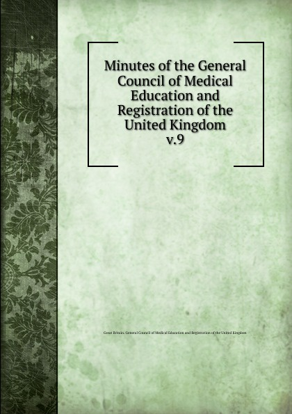 Minutes of the General Council of Medical Education and Registration of the United Kingdom