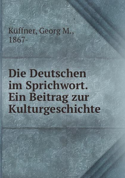 Georg M. Küffner Die Deutschen im Sprichwort. Ein Beitrag zur Kulturgeschichte georg trakl im winter